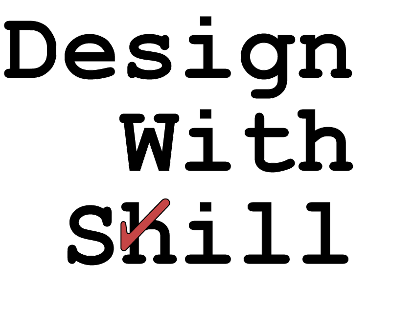 Design With Skill