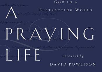 A Praying Life - Paul E. Miller