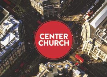 Center Church - Timothy Keller