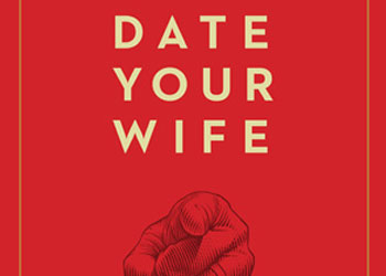 Date Your Wife - Justin Buzzard