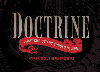 Doctrine: What Christians Should Believe - Mark Driscoll & Gerry Breshears