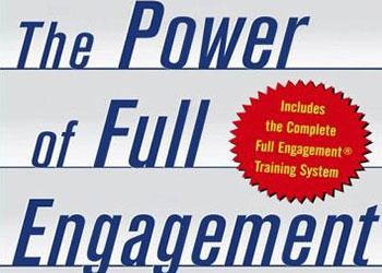 The Power of Full Engagement - Jim Loehr & Tony Schwartz