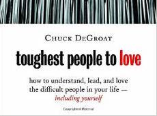 Toughest People to Love - Chuck DeGroat