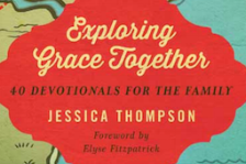 Exploring Grace Together - Jessica Thompson