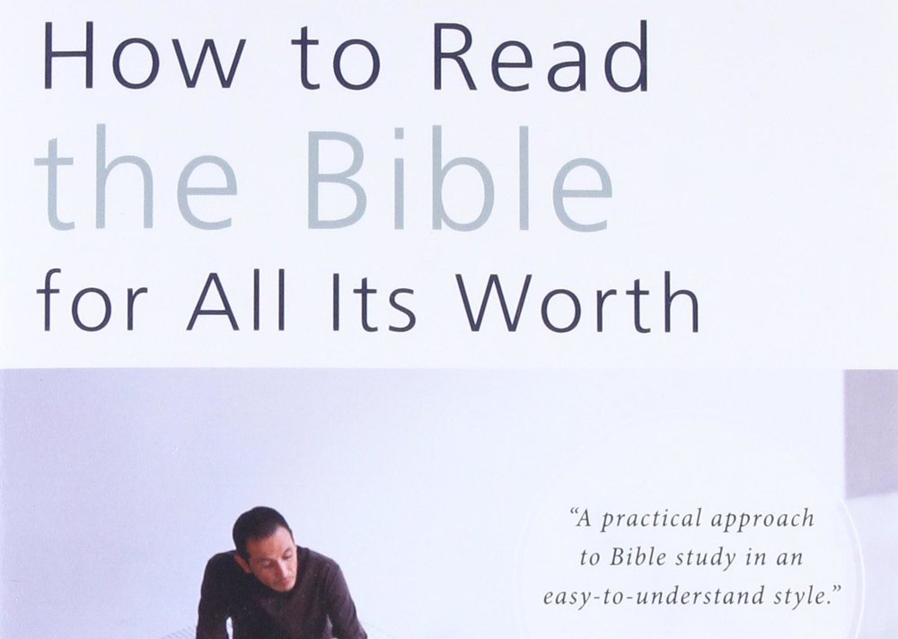 How to Read the Bible for All It's Worth -