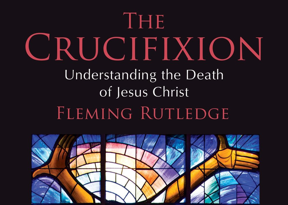The Crucifixion - Fleming Rutledge
