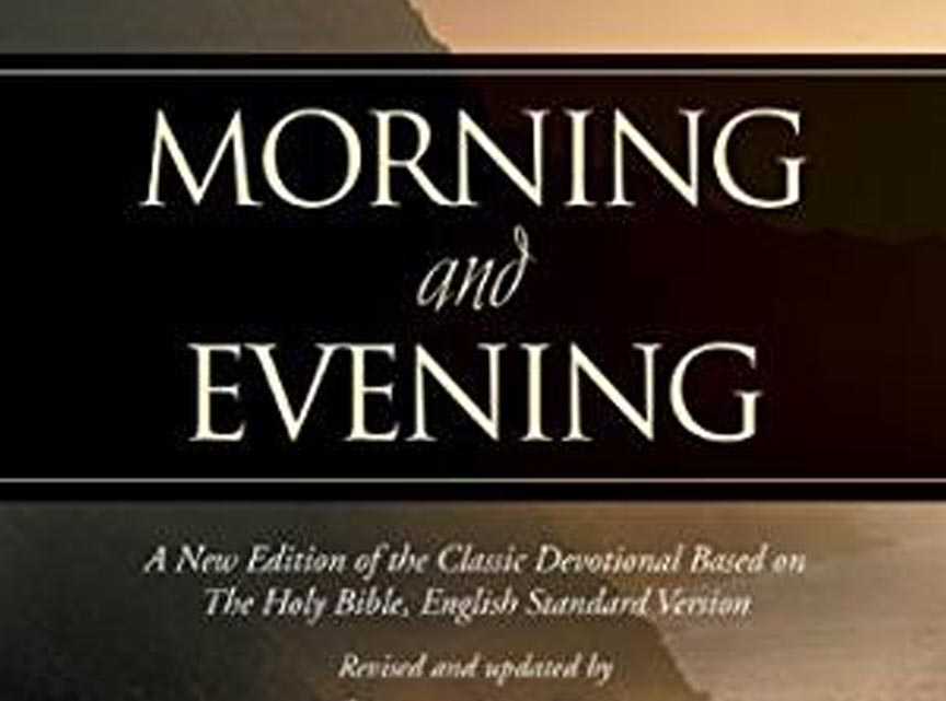 Morning and Evening - Charles Spurgeon