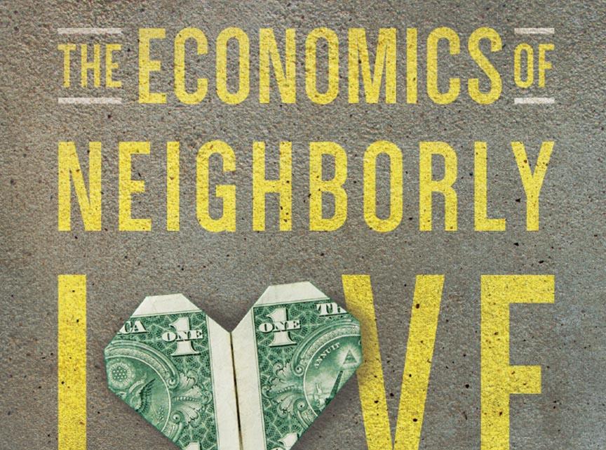The Economics of Neighborly Love - Tom Nelson
