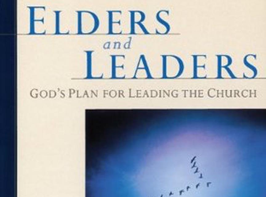 Elders and Leaders - Gene A. Getz