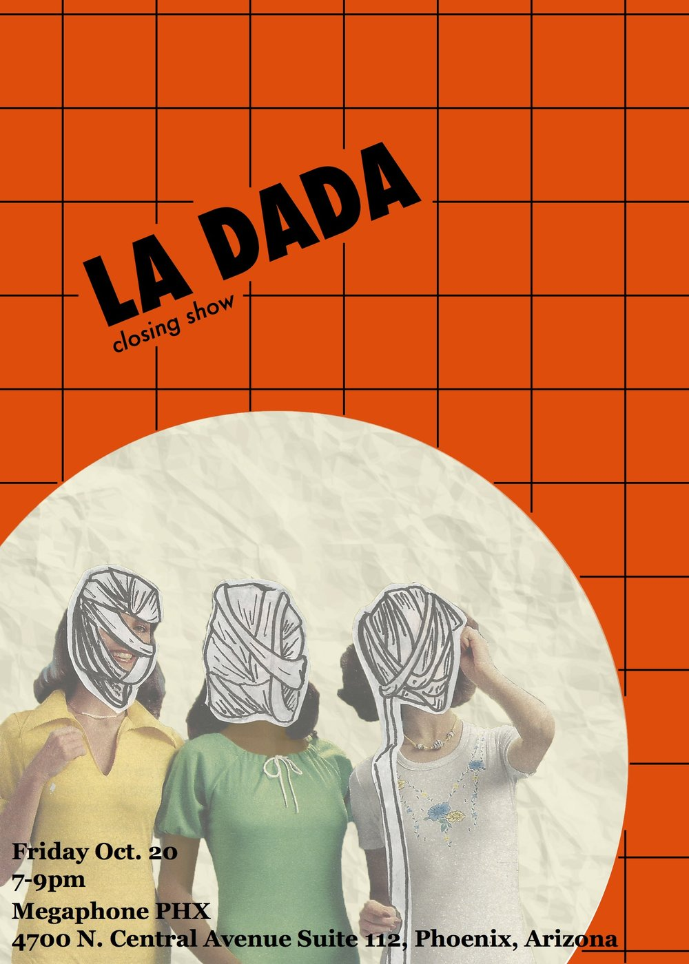 LA DADA closing show - Informative poster meant to promote Megaphone Gallery closing show for LA DADA. A night of celebration for artists who work in the medium of collage.