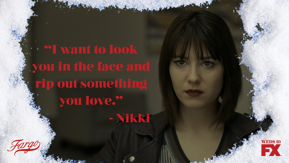 FXFargo_Quote_Nikki_Ep309_FINAL_TW.jpg