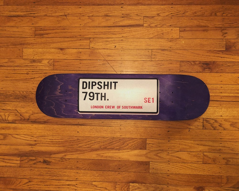 Dipshit London Skateboard Blue