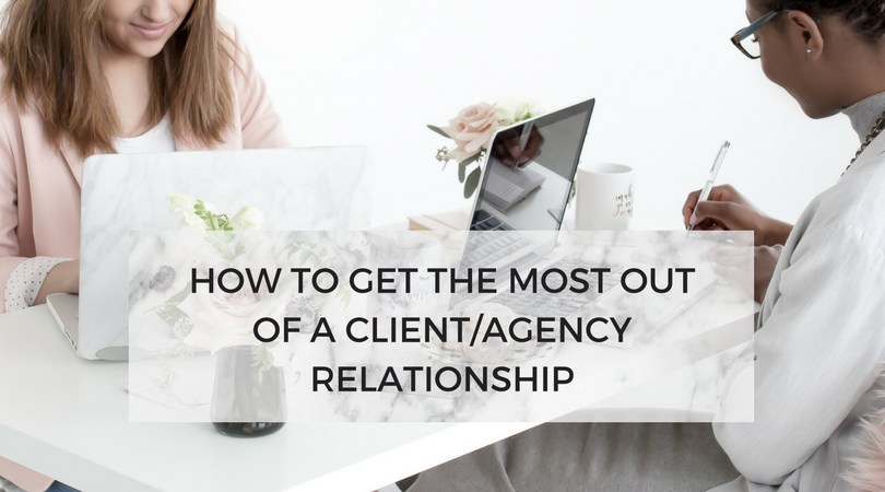 Make the most of the client/agency relationship
