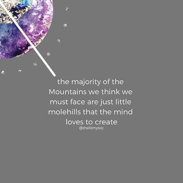 Mountain or Molehill? What if... all you actually needed to do was surrender to WHAT IS? Zero logic brain spinning, zero judgement, 100% presence. And through that action of BEING with it was all that was needed to be guided through it?