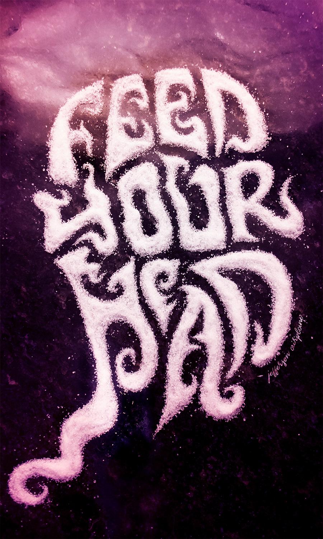 FEED YOUR HEAD, 2017  Sugar