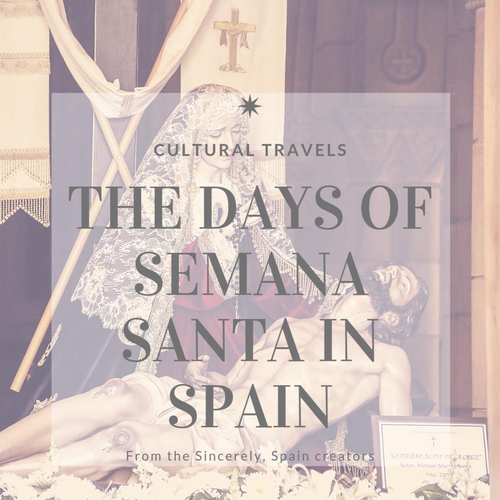 Cultural Travels: The Days of Semana Santa in Spain