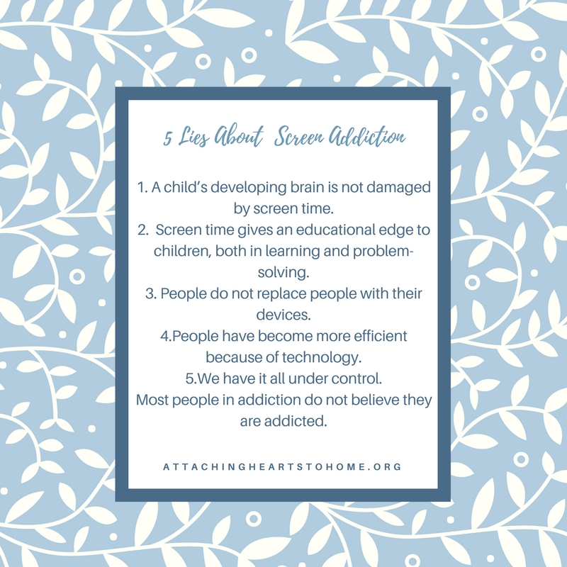 Five Lies of Tech addiction attaching hearts to home.jpg