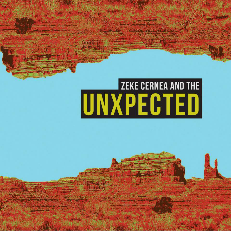 Zeke Cernea and The UnXpected - Self Titled -  2013