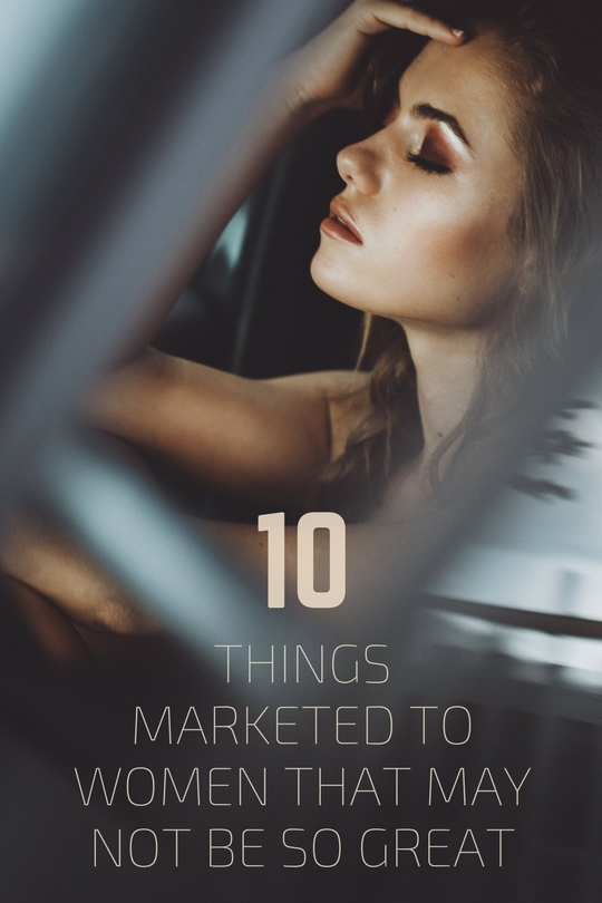 10PRODUCTSMARKETED TOWOMEN THATARE NOT SOGOOD(1).jpg