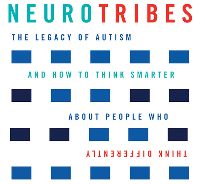 Thinking About Autism And Neurodiversity >> Neurotribes Legacy Of Autism Neurodiversity Movement