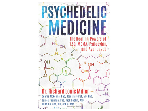 Psychedelic Medicine: The Healing Powers of LSD, MDMA, Psilocybin, and Ayahuasca