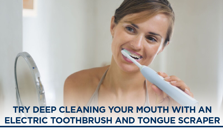 Benefits of Electric Toothbrush and tongue scraper in deep cleaning your mouth - Dr. Montee, dentist in Green Hills, TN