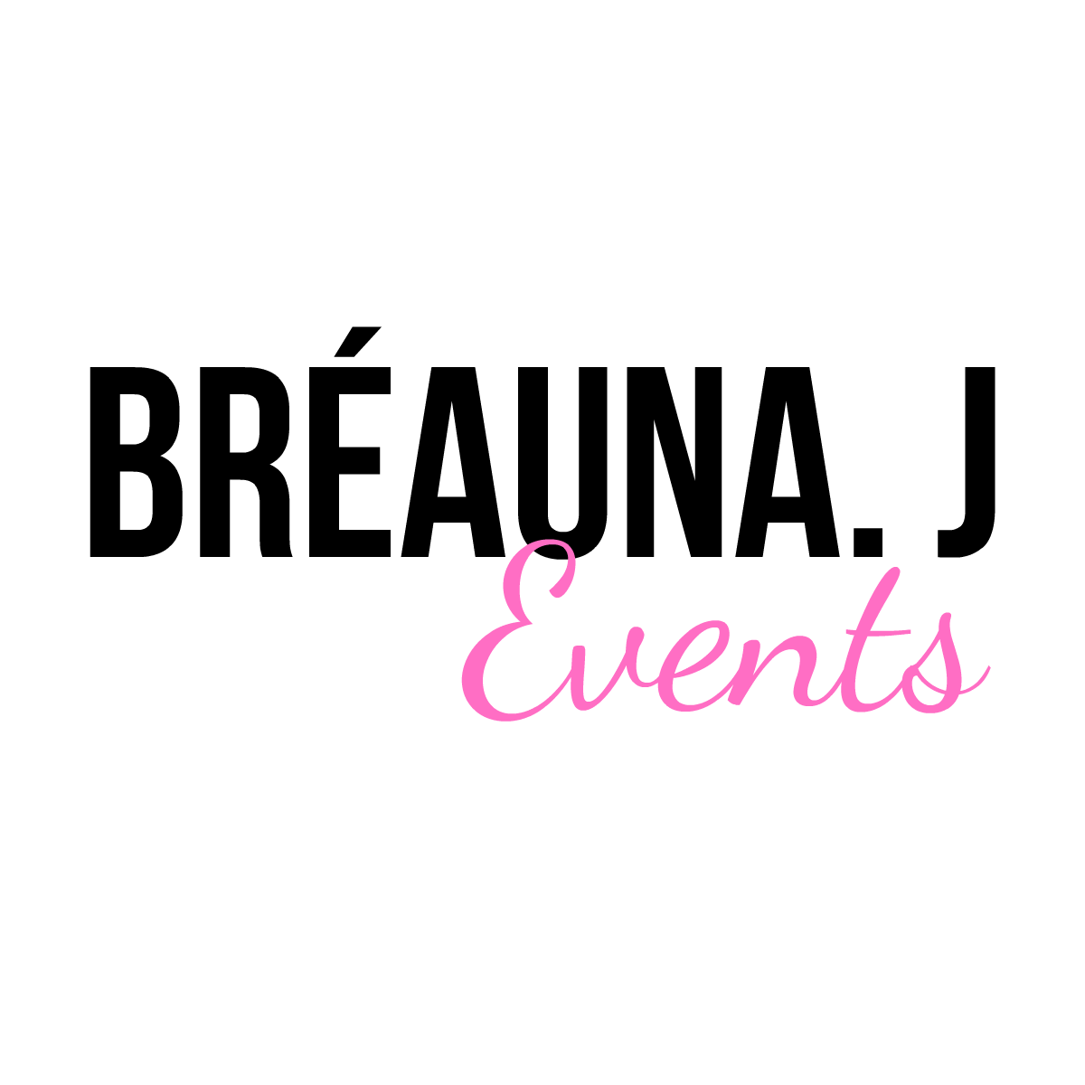 Bréauna J Events
