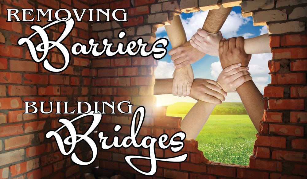 Part 13 Removing Barriers Building Bridges with Pastor Fred  September 3 2107