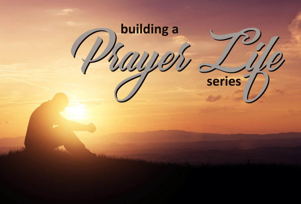 Prayer Life - Sermon SeriesJanuary 7, 14, 21, 28 Cadet Sunday,February 4 and 11