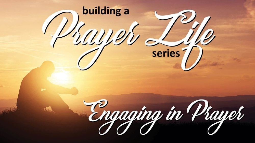 Pastor Sid: Engaging In Prayer  Febuary 4 2018