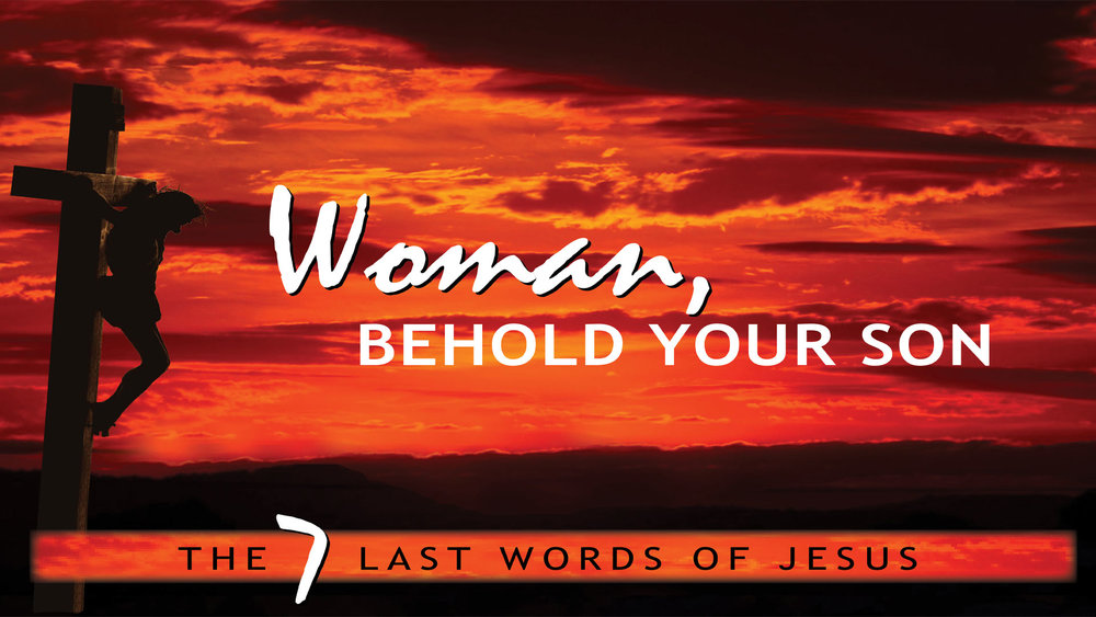 Pastor Sid: Woman Behold Your Son  March 4 2017
