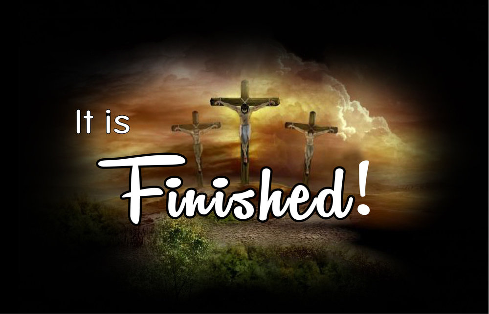 Pastor Sid: It is Finished  March 30 2018