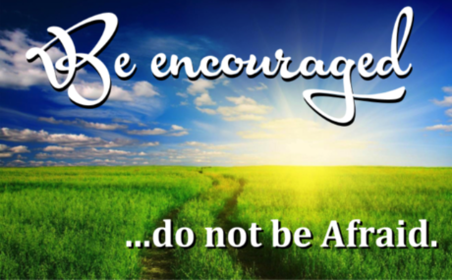 Be Encouraged Do Not Be Afraid - Part of the Acts of Faith and ProclomationPastor Sid August 26 2018Acts 18:1-17