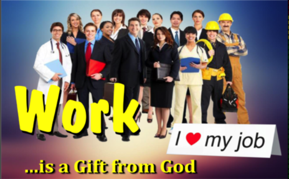 Work is a Gift from God - Pastor Fred September 2 2018Ecclesiastes 1:1-11; 2:17-25 NIVRevelation 14:13 NIV