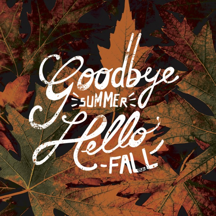 good bye summer, hello fall.jpg