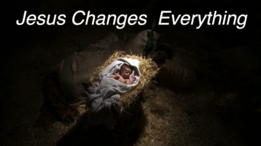 Jesus Changes Everything - Pastor Fred Candle Light ServiceLuke 2:1-15