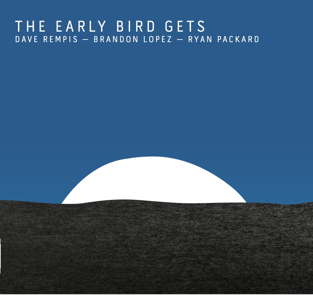 The Early Bird Gets - 2019