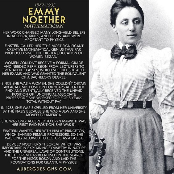 Emmy Noether - Laid the foundations for quantum physics