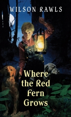 Where the Red Fern Grows, by Wilson Rawls