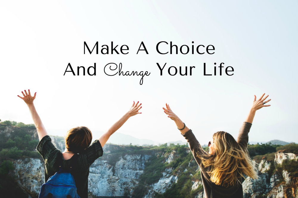 make-a-choice-change-your-life.jpg
