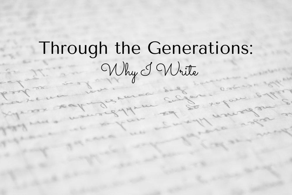through-the-generations-why-I-write.jpg