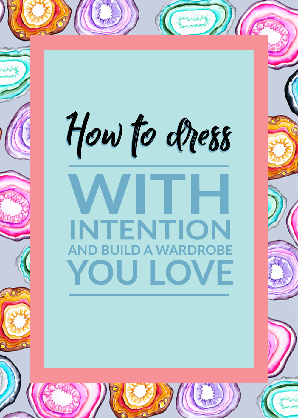 How to dress with intention and build a wardrobe you love by Making Something Rad