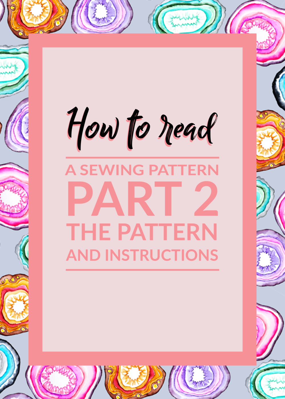 20170830_How to read a pattern pt 2.png
