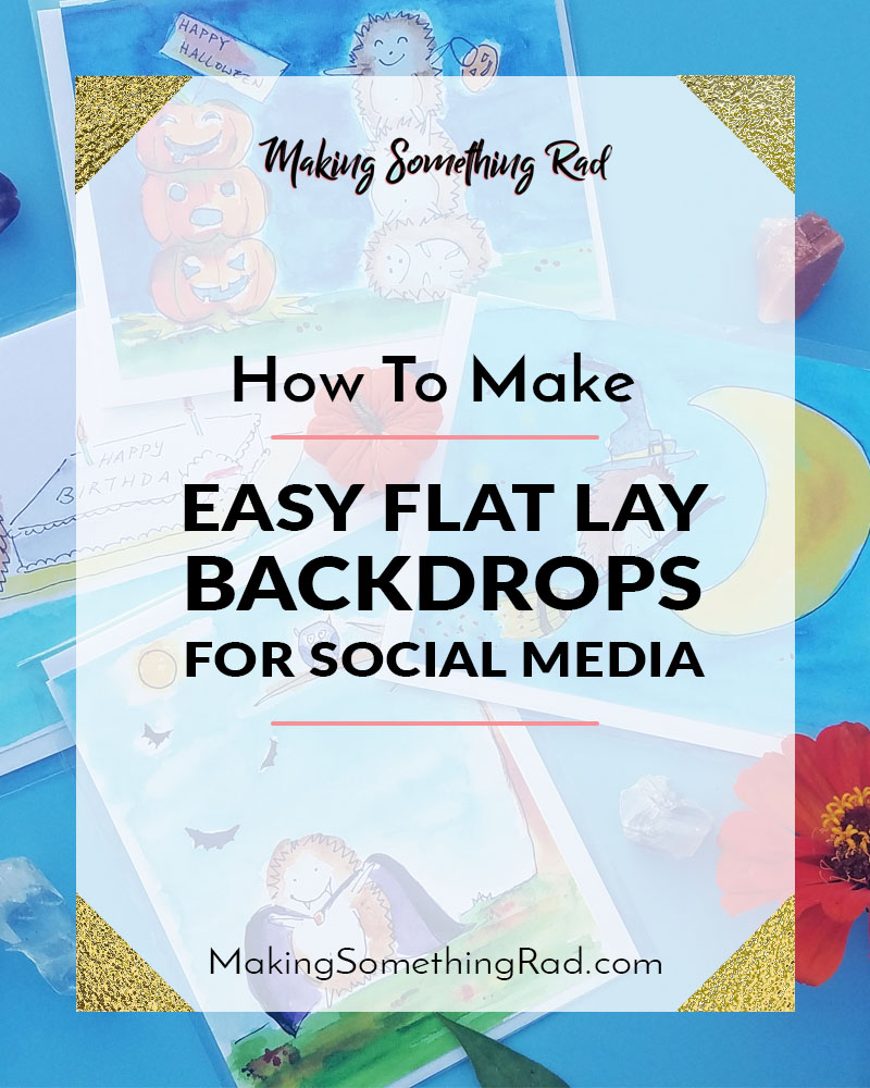 How to make easy flat lay backdrops for social media