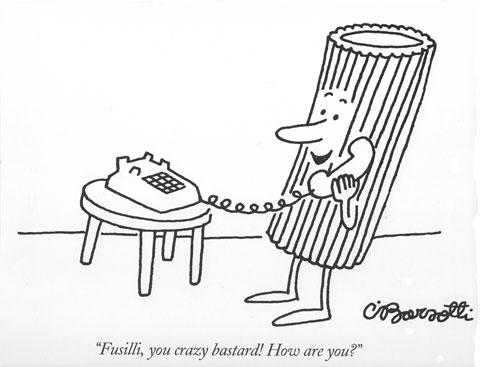 Fusilli, You Crazy Bastard - New Yorker Magazine