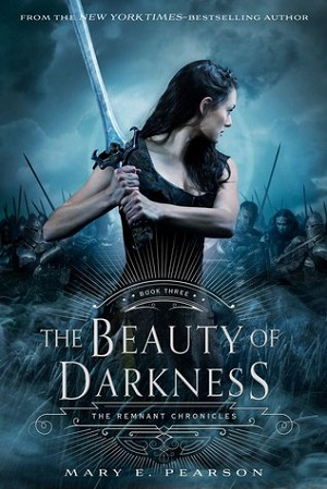 The Beauty of Darkness, Book 3 in the Remnant Chronicles by Mary E. Pearson