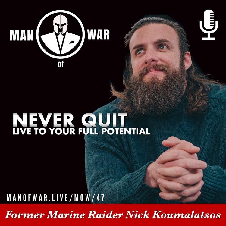 047 Never Quit MAN Of WAR
