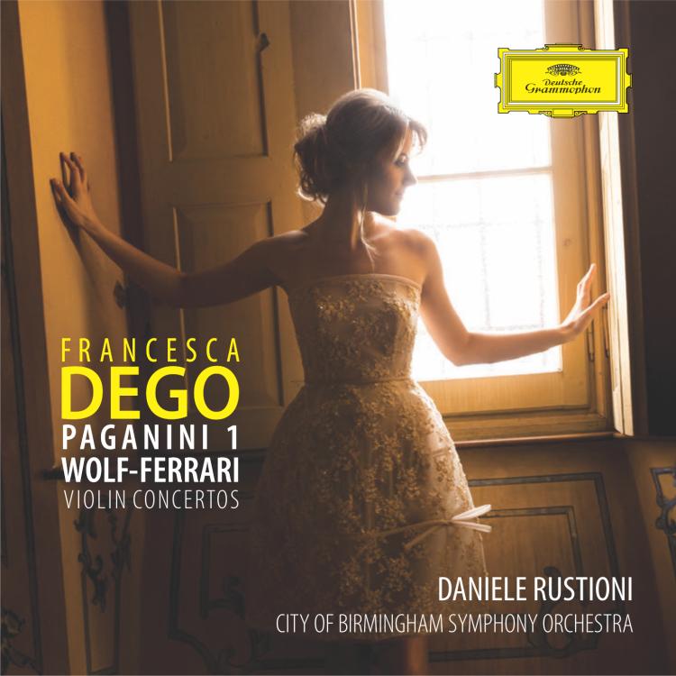 PAGANINI | WOLF-FERRARI  VIOLIN CONCERTOS Francesca Dego, violin Daniele Rustioni | CBSO 2017 Deutsche Grammophon 481 6381 GH DDD CD   buy  |  reviews excerpts