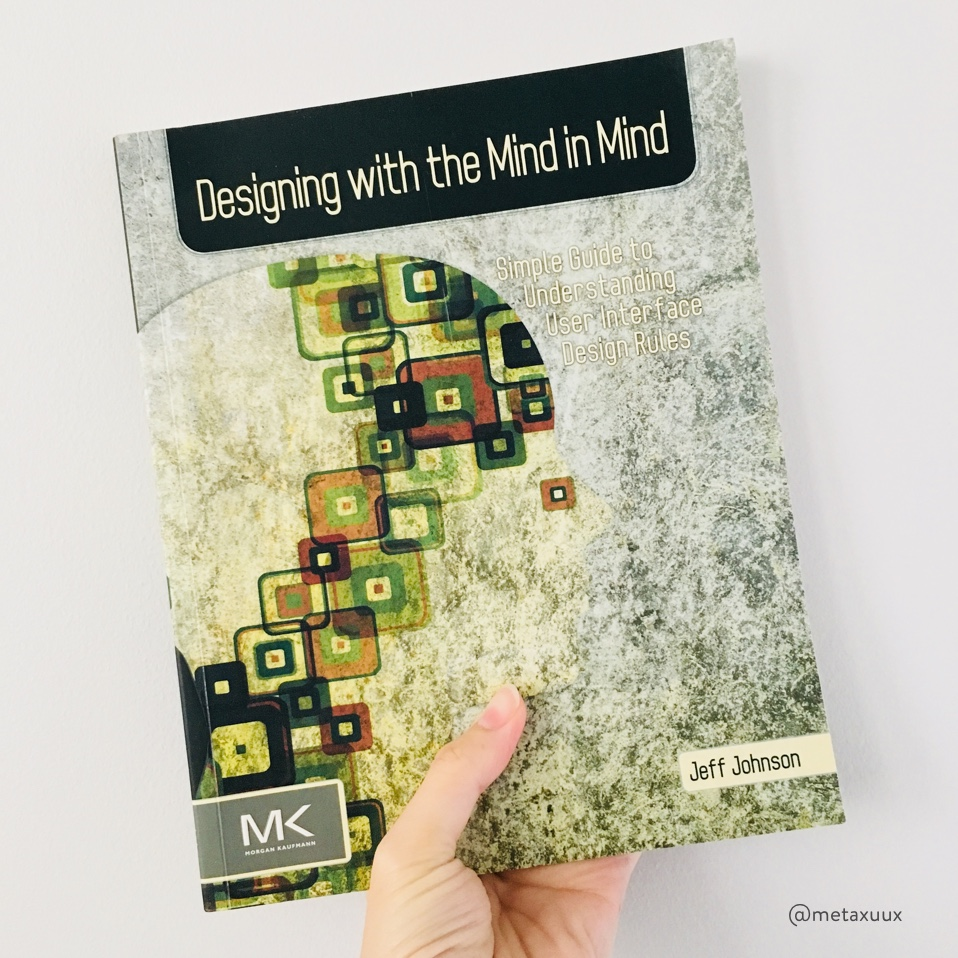 Designing with the Mind in Mind, by Jeff Johnson