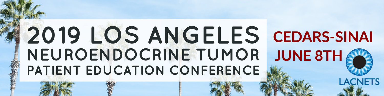 2019 Annual Los Angeles NET Patient Education Conference